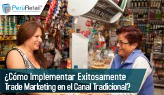 Cómo implementar exitosamente Trade Marketing en el Canal Tradicional 02 01 1 240x140 - ¿Cómo implementar exitosamente Trade Marketing en el Canal Tradicional?