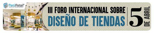 III Foro internacional sobre diseño de tiendas firma 526x113px7 - Miraflores y Surco son los distritos con más locales de fast food en Lima