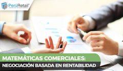 MATEMÁTICAS COMERCIALES 01 240x140 - Matemáticas comerciales: Negociación basada en rentabilidad