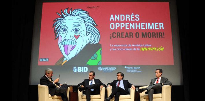 """andres oppenheimer conferencia - """"La innovación no es un camino fácil para los países de Latinoamérica debido al miedo de fracasar"""""""