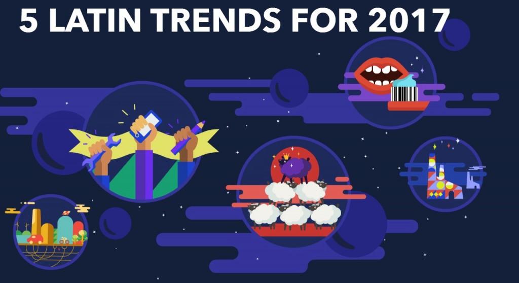 latin trends 2017 1024x558 - Cinco tendencias importantes para este año en América Latina