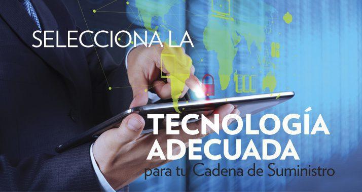 tecnologia - ¿Qué tecnología esta apoyando el mejoramiento de la cadena de suministro?